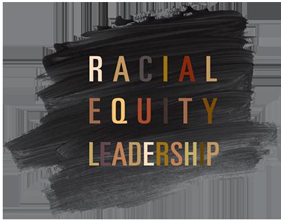 Racial Equity Leadership